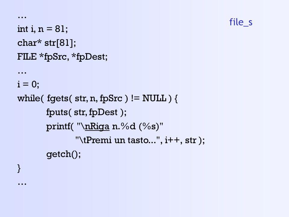 … int i, n = 81; char* str[81]; FILE *fpSrc, *fpDest; i = 0; while( fgets( str, n, fpSrc ) != NULL ) {